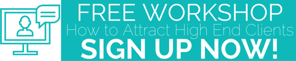 Free Workshop | How to Attract High End Clients